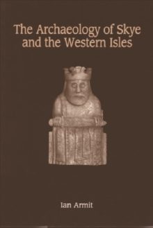 The Archaeology of Skye and the Western Isles, Paperback Book