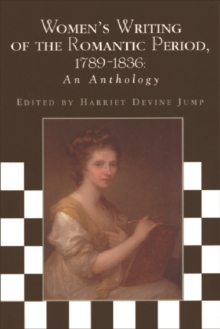 Women's Writing of the Romantic Period, 1789-1836 : An Anthology, Paperback / softback Book