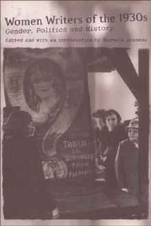 Women Writers of the 1930s : Gender, Politics and History, Paperback / softback Book