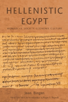 Hellenistic Egypt : Monarchy, Society, Economy, Culture, Paperback / softback Book