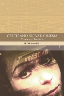 Czech and Slovak Cinema : Theme and Tradition, Paperback / softback Book