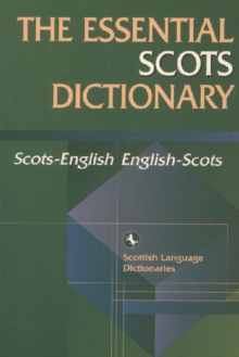 The Essential Scots Dictionary : Scots-English, English-Scots, Paperback Book