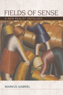 Fields of Sense : A New Realist Ontology