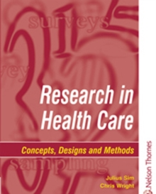 Research in Health Care : Concepts, Designs and Methods, Paperback Book