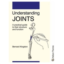 Understanding Joints : A Practical Guide to Their Structure and Function, Paperback Book