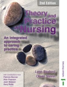 Theory and Practice of Nursing : An Integrated Approach to Caring Practice, Paperback Book