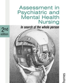 Assessment in Psychiatric and Mental Health Nursing : In Search of the Whole Person, Paperback / softback Book