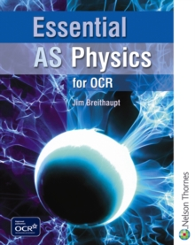 Essential AS Physics for OCR Student Book, Paperback Book