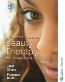 A Practical Guide to Beauty Therapy for S/NVQ Level 1, Paperback Book