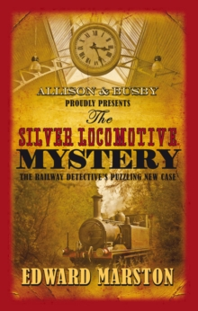 The Silver Locomotive Mystery, Paperback Book