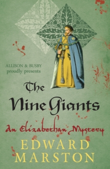 The Nine Giants : The dramatic Elizabethan whodunnit
