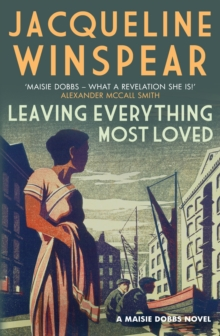 Leaving Everything Most Loved : The bestselling inter-war mystery series
