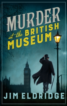 Murder at the British Museum : London's famous museum holds a deadly secret..., Hardback Book