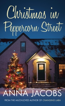 Christmas in Peppercorn Street : A festive tale of family, friendship and love, Hardback Book