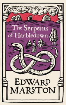 The Serpents of Harbledown : A gripping medieval mystery from the bestselling author
