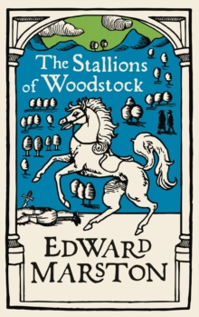 The Stallions of Woodstock : An action-packed medieval mystery from the bestselling author, Paperback / softback Book