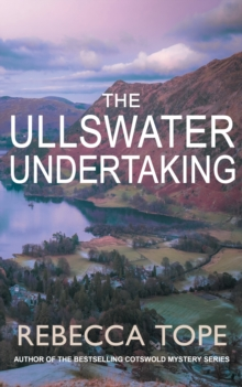 The Ullswater Undertaking : Murder and intrigue in the breathtaking Lake District