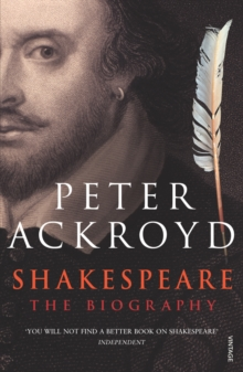 Shakespeare : The Biography, Paperback Book