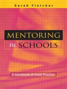 Mentoring in Schools : A Handbook of Good Practice, Book Book