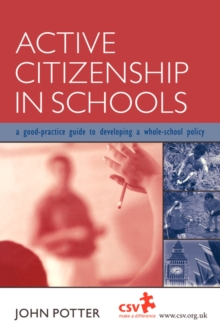 Active Citizenship in Schools : A Good Practice Guide to Developing a Whole School Policy, Paperback / softback Book