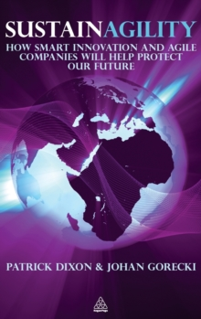 Sustainagility : How Smart Innovation and Agile Companies Will Help Protect Our Future, Hardback Book