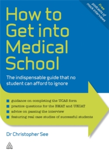 How to Get into Medical School : The Indispensible Guide That No Student Can Afford to Ignore, Paperback Book