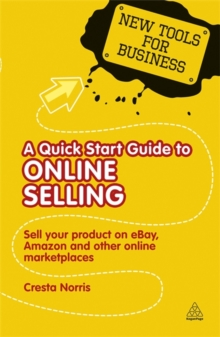 A Quick Start Guide to Online Selling : Sell Your Product on Ebay Amazon and Other Online Market Places, Paperback Book