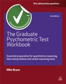 The Graduate Psychometric Test Workbook : Essential Preparation for Quantative Reasoning, Data Interpretation and Verbal Reasoning Tests, Paperback Book
