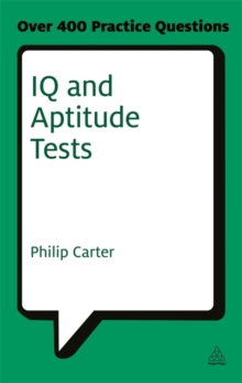 IQ and Aptitude Tests : Assess Your Verbal Numerical and Spatial Reasoning Skills, Paperback Book