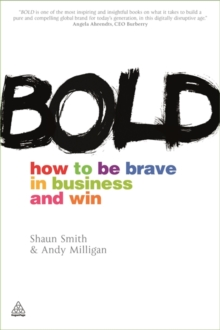 Bold : How to be Brave in Business and Win, Paperback Book