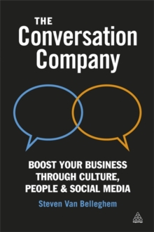 The Conversation Company : Boost Your Business Through Culture, People and Social Media, Paperback Book