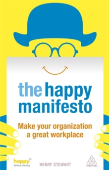 The Happy Manifesto : Make Your Organization a Great Workplace, Paperback Book