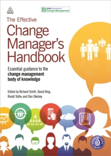 The Effective Change Manager's Handbook : Essential Guidance to the Change Management Body of Knowledge, Paperback / softback Book