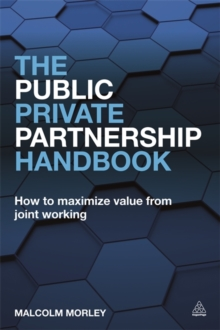 The Public-Private Partnership Handbook : How to Maximize Value from Joint Working, Paperback / softback Book