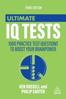 Ultimate IQ Tests : 1000 Practice Test Questions to Boost Your Brainpower, Paperback Book
