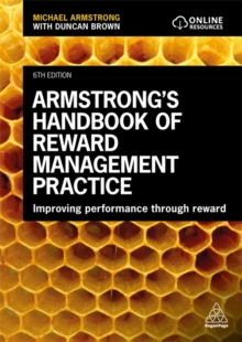 Armstrong's Handbook of Reward Management Practice : Improving Performance Through Reward, Paperback / softback Book