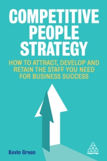 Competitive People Strategy : How to Attract, Develop and Retain the Staff You Need for Business Success, EPUB eBook