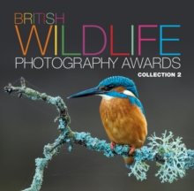 British Wildlife Photography Awards : Collection 2, Hardback Book