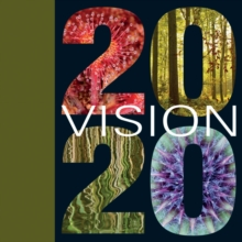 2020VISION : A Vision to Rebuild Our Natural Home, Hardback Book