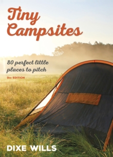 Tiny Campsites : 80 Small but Perfect Places to Pitch, Paperback / softback Book