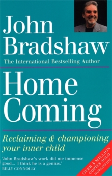 Homecoming : Reclaiming & championing your inner child, Paperback Book