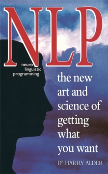 NLP: The New Art And Science Of Getting What You Want, Paperback Book