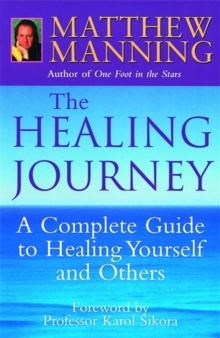 The Healing Journey : A step-by-step guide to healing yourself and others, Paperback Book