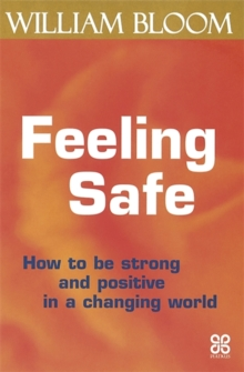 Feeling Safe : How to be strong and positive in a changing world, Paperback / softback Book