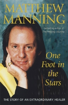 One Foot in the Stars : The Story of an Extraordinary Healer, Paperback Book
