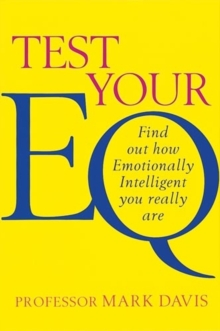 Test Your EQ : Find Out How Emotionally Intelligent You Really are, Paperback Book