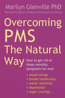 Overcoming PMS the Natural Way : How to Get Rid of Those Monthly Symptoms for Ever, Paperback Book