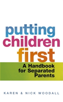 Putting Children First : A Handbook for Separated Parents, Paperback Book