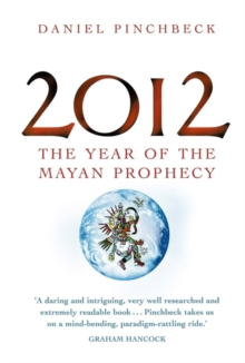 2012 : The Year of the Mayan Prophecy, Paperback Book