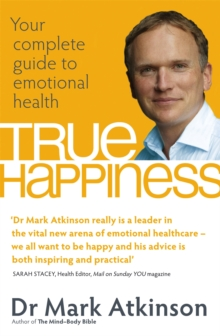 True Happiness : Your Complete Guide to Emotional Health, Paperback Book